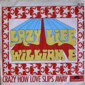 William E. - Lazy Life / Crazy How Love Slips Away download mp3 flac